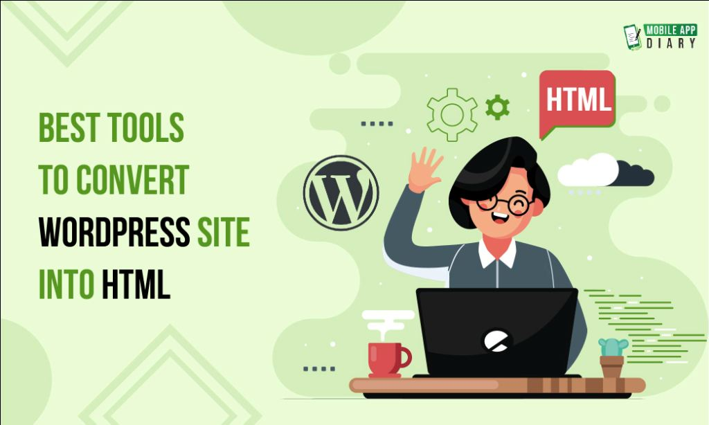 Best Tools to Convert WordPress Site into HTML